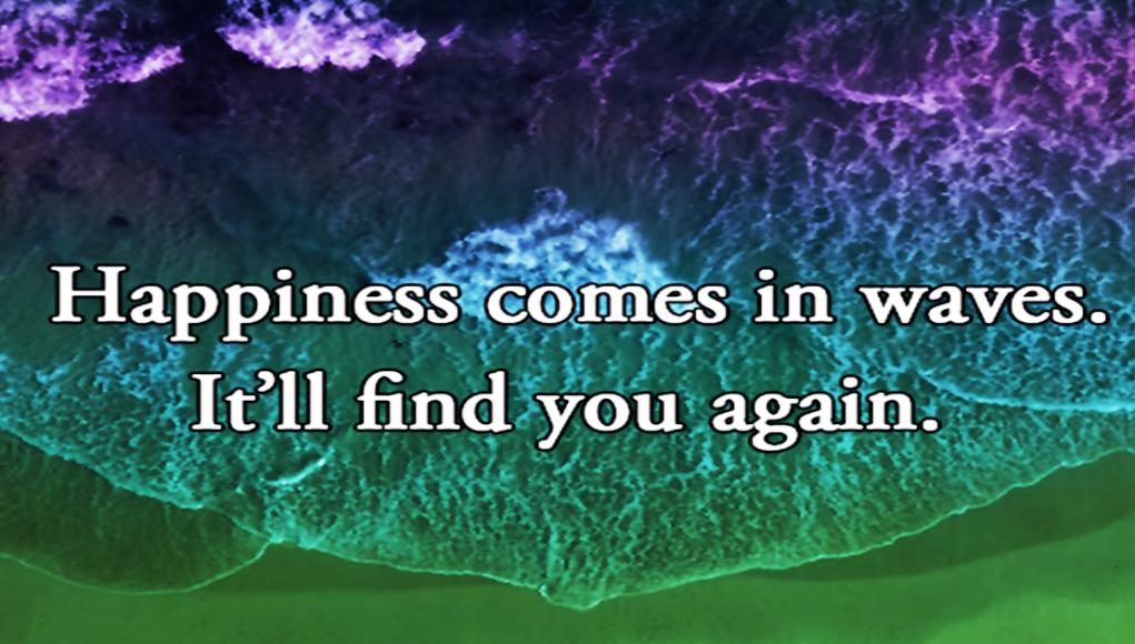 #QuotesforHapinness #Happy #MotivationalQuotes #Inspirationl #waves #hope